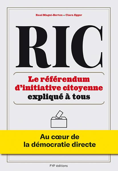 Pierre-Alain Bruchez - Le référendum d'initiative citoyenne L'instaurer en France le préserver en Suisse